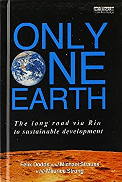 Only One Earth: The Long Road Via Rio to Sustainable Development 9780415540254