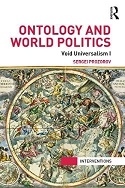 Ontology and World Politics: Void Universalism I 9780415840248