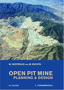 Open Pit Mine Planning and Design, 2nd Edition, Pack: V1: Fundamentals, V2: CSMine Software Package, CD-ROM: CS Mine Software William A. Hustrulid and Mark Kuchta