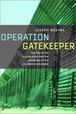 Operation Gatekeeper: The Rise of the