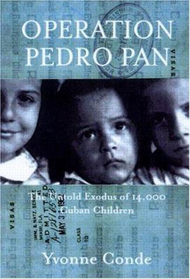 Operation Pedro Pan: The Untold Exodus of 14,048 Cuban Children 9780415921497