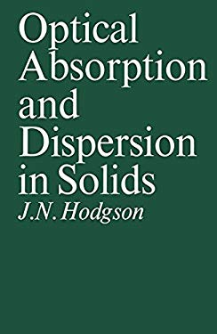 Optical Absorption and Dispersion in Solids 9780412102806