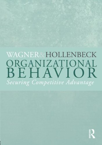 Organizational Behavior: Securing Competitive Advantage 9780415998512