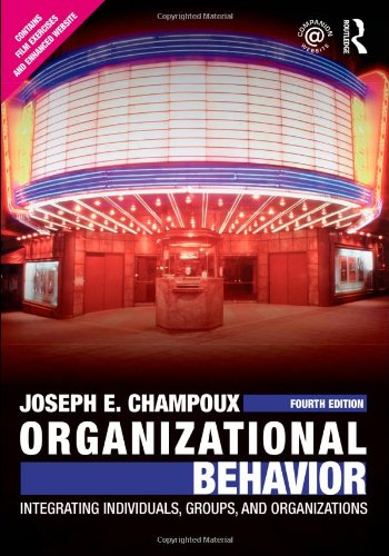 Organizational Behavior: Integrating Individuals, Groups, and Organizations 9780415804646