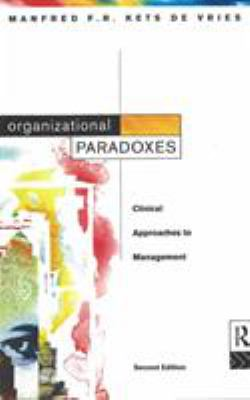 Organizational Paradoxes: Clinical Approaches to Management 9780415110730