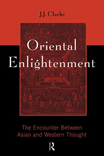Oriental Enlightenment: The Encounter Between Asian and Western Thought 9780415133760