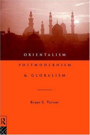 Orientalism, Postmodernism and Globalism 9780415108621