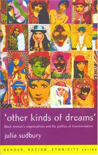 'Other Kinds of Dreams': Black Women's Organisations and the Politics of Transformation 9780415167321
