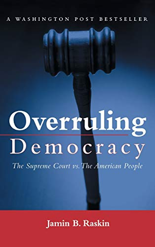 Overruling Democracy: The Supreme Court Vs. the American People