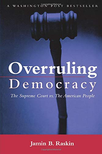 Overruling Democracy: The Supreme Court Versus the American People 9780415948951