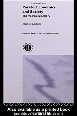Pareto, Economics and Society: The Mechanical Analogy 9780415241748