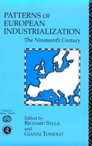 Patterns of European Industrialization: The Nineteenth Century 9780415081566