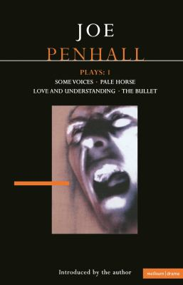 Penhall Plays: 1: Some Voices, Pale Horse, Love and Understanding, the Bullet 9780413731500