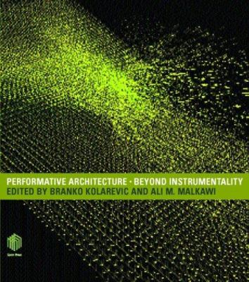 Performative Architecture: Beyond Instrumentality 9780415700832