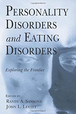 Personality Disorders and Eating Disorders: Exploring the Frontier 9780415953245