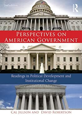 Perspectives on American Government: Readings in Political Development and Institutional Change 9780415735223