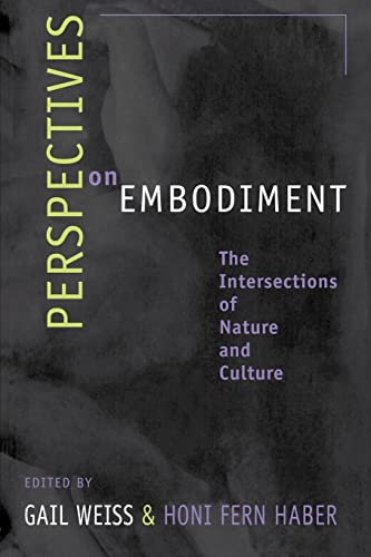 Perspectives on Embodiement: The Intersections of Nature and Culture 9780415915861