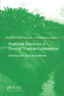 Pesticide Residues in Coastal Tropical Ecosystems 9780415239172