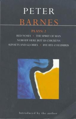 Barnes Plays: 2: Red Noses, Sunset Glories, Nobody Here But Us Chickens, Columbus, Socrates 9780413680303