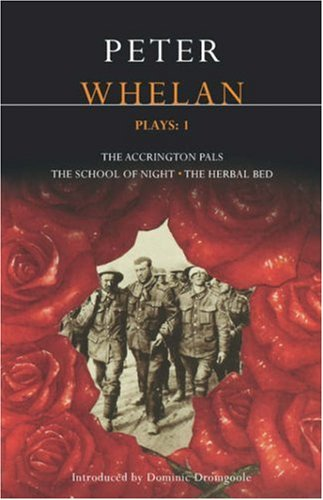Peter Whelan Plays: 1: The Accrington Pals/The School of Night/The Herbal Bed 9780413773050