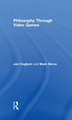 Philosophy Through Video Games 9780415988575