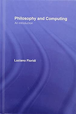 Philosophy and Computing: An Introduction 9780415180245