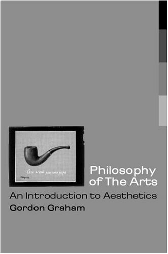 Philosophy of the Arts: An Introduction to Aesthetics 9780415166881