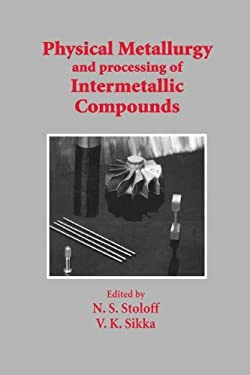 Physical Metallurgy and Processing of Intermetallic Compounds 9780412989711