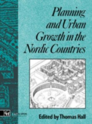 Planning and Urban Growth in the Nordic Countries 9780419168409
