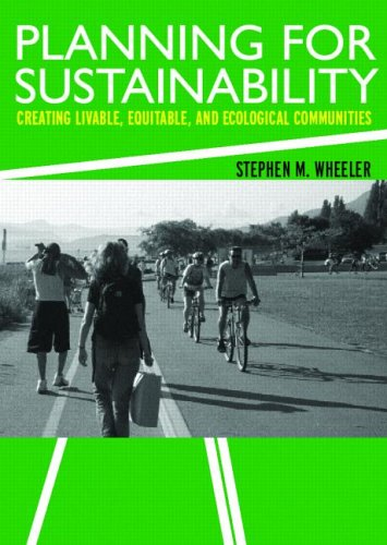Planning for Sustainability: Creating Livable, Equitable and Ecological Communities 9780415322867