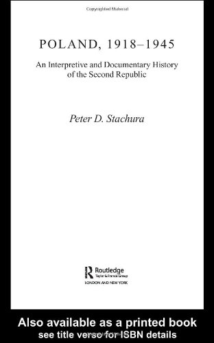 Poland, 1918-1945: An Interpretive and Documentary History of the Second Republic 9780415343589