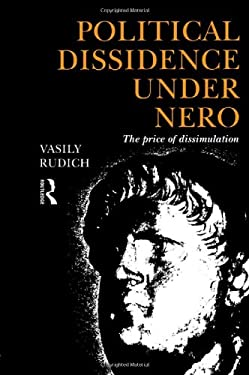 Political Dissidence Under Nero: The Price of Dissimulation 9780415069519