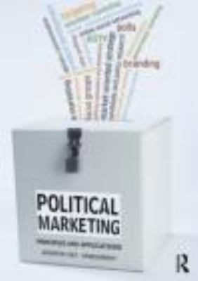 Political Marketing: Principles and Applications 9780415431293