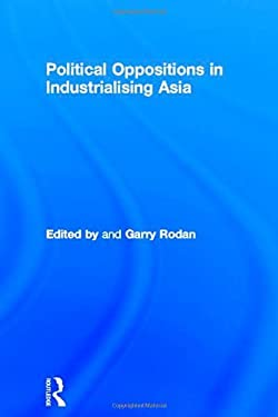 Political Oppositions in Industrialising Asia 9780415148641