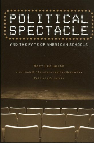 Political Spectacle and the Fate of American Schools 9780415932011