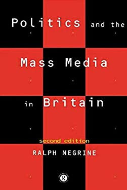 Politics and the Mass Media in Britain 9780415094689
