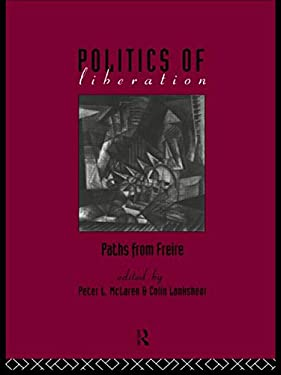 The Politics of Liberation: Paths from Freire 9780415091275