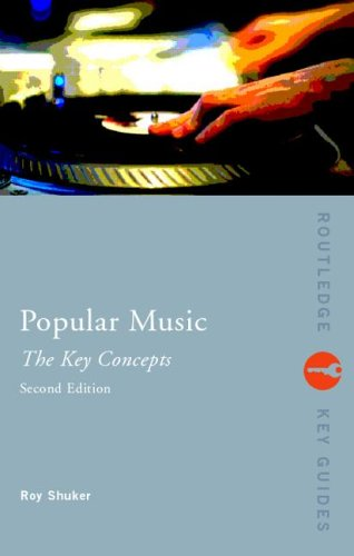 Popular Music: The Key Concepts 9780415347693