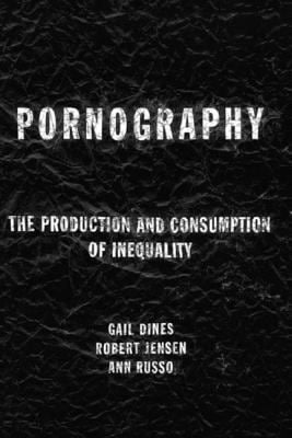 Pornography: The Production and Consumption of Inequality 9780415918138