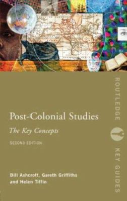 Post-Colonial Studies: The Key Concepts