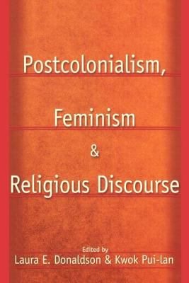 Postcolonialism, Feminism and Religious Discourse 9780415928885