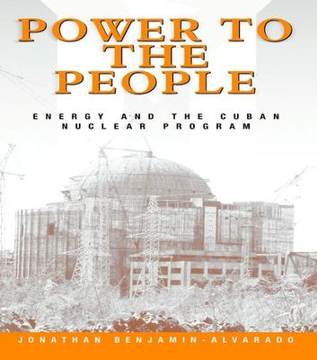 Power to the People: Energy and the Cuban Nuclear Program 9780415924375