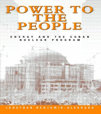 Power to the People: Energy and the Cuban Nuclear Program 9780415924382
