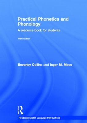 Practical Phonetics and Phonology: A Resource Book for Students