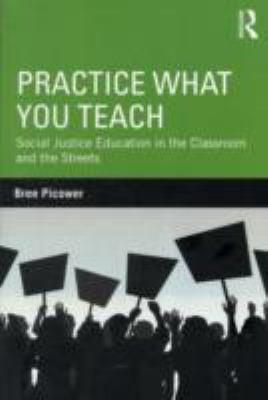 Practice What You Teach: Social Justice Education in the Classroom and the Streets 9780415895392