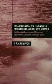 Preconcentration Techniques for Natural and Treated Waters: High Sensitivity Determination of Organic and Organometallic Compounds 1313658