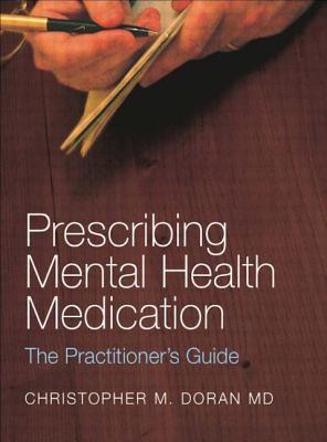 Prescribing Mental Health Medication: The Practitioner's Guide 9780415282222