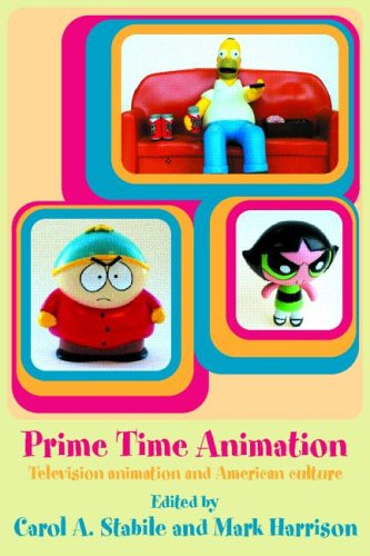 Prime Time Animation: Television Animation and American Culture 9780415283267