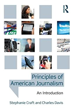 Principles of American Journalism: An Introduction 9780415890175