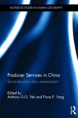 Producer Services in China: Economic and Urban Development 9780415516778